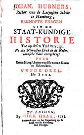 Johan. Hubners ... Beknopte vragen uit de staat-kundige historie: tot op desen tijd vervolgt. Na den nieuwsten druk in de Nederlandsche taal overgebragt, Volume 3