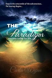 The Paradigm Success Codes for Life: (revision)