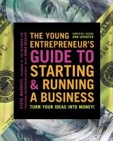 The Young Entrepreneur s Guide to Starting and Running a Business PDF