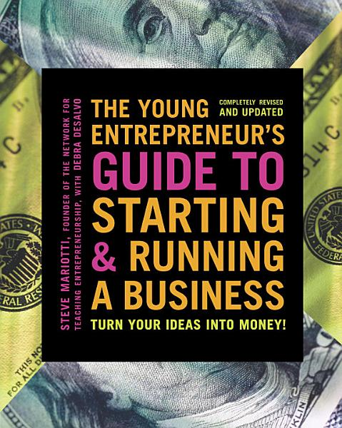 The Young Entrepreneur S Guide To Starting And Running A Business