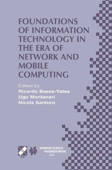 Foundations of Information Technology in the Era of Network and Mobile Computing PDF