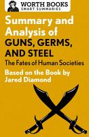 Summary and Analysis of Guns  Germs  and Steel  The Fates of Human Societies PDF