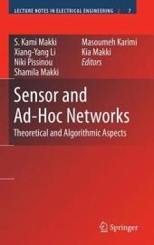 Sensor and Ad-Hoc Networks: Theoretical and Algorithmic Aspects
