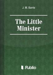 The Little Minister: Volume 1
