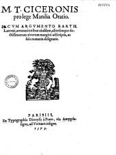 M. T. Ciceronis Pro lege Manilia oratio, cum argumento Barth. Latomi, annotationibus eiusdem, aliorumque doctissimorum virorum margini adscriptis, ac suis numeris designatis