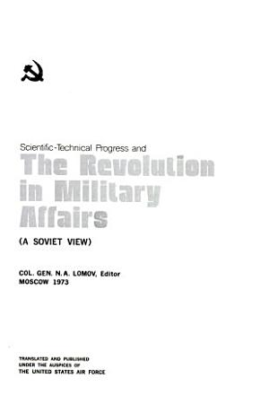 Scientific technical Progress and the Revolution in Military Affairs  a Soviet View   PDF