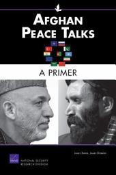 Afghan Peace Talks: A Primer