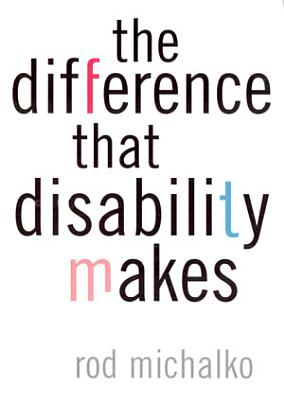The Difference that Disability Makes