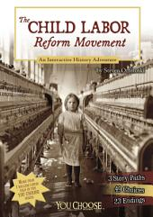 You Choose: The Child Labor Reform Movement: An Interactive History Adventure