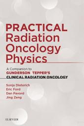 Practical Radiation Oncology Physics E-Book: A Companion to Gunderson & Tepper's Clinical Radiation Oncology