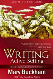 Writing Active Setting Book Two: Emotion, Conflict and Back Story