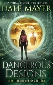 Dangerous Designs (YA Urban fantasy Book 1): Book 1 of the Design Series