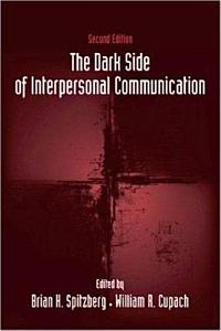 The Dark Side of Interpersonal Communication Book