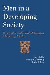Men in a Developing Society: Geographic and Social Mobility in Monterrey, Mexico