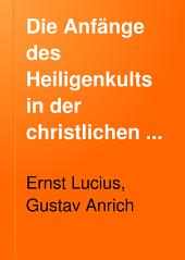 Die Anfänge des Heiligenkults in der christlichen Kirche