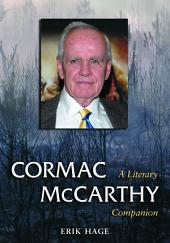 Cormac McCarthy: A Literary Companion