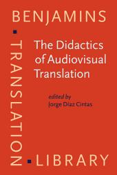 The Didactics of Audiovisual Translation