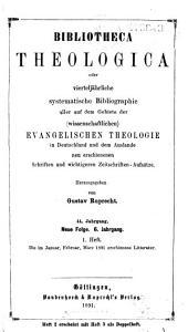Bibliotheca theologica oder viertelj  hrliche systematisch geordnete Uebersicht aller auf dem Gebiete der  wissenschaftlichen  evangelischen Theologie in Deutschland     PDF