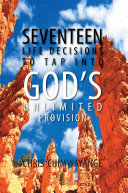 SEVENTEEN LIFE DECISIONS TO TAP INTO GOD'S UNLIMITED PROVISION