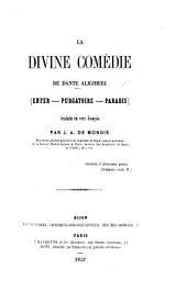 La Divine Comédie ... Traduite en vers français par J. A. de Mongis. [With notes.]