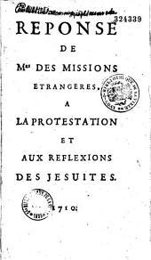 Missions étrangères: lettres et réponses à la protestation et aux reflexions des jésuites