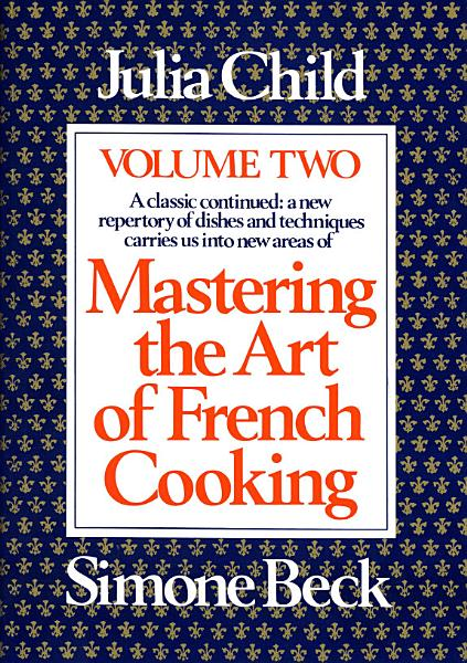 Download Mastering the Art of French Cooking  Volume 2 Book
