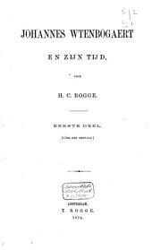 Johannes Wtenbogaert en zijn tijd: Volume 1