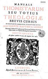 Manuale Thomistarum seu totius theologiae brevis cursus in gratiam et commodum studentium editus ab Joann. Baptista Gonet