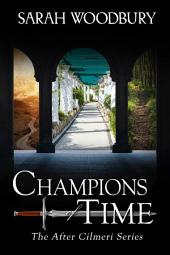 Champions of Time (The After Cilmeri Series Book 13)