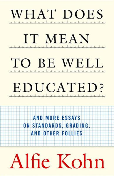 Download What Does It Mean to Be Well Educated  Book