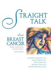 Straight Talk about Breast Cancer: From Diagnosis to Recovery