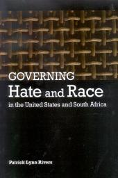 Governing Hate and Race in the United States and South Africa