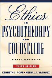 Ethics in Psychotherapy and Counseling: A Practical Guide, Edition 3