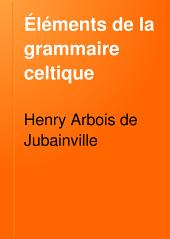 Éléments de la grammaire celtique: déclinaison, conjugaison