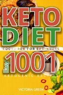 Keto Diet Cookbook for Beginners - Easy 1001 Ketogenic Recipes