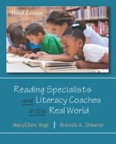 Reading Specialists and Literacy Coaches in the Real World: Third Edition