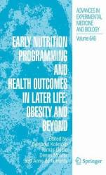 Early Nutrition Programming and Health Outcomes in Later Life  Obesity and beyond PDF