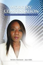Workers' Compensation: Cost Minimization from a Policy Prospective