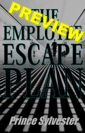 The Employee Escape Plan (Preview)