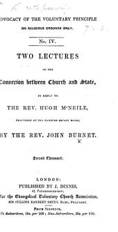 Two Lectures on the Connexion between Church and State, in reply to the Rev. Hugh M'Neile, etc
