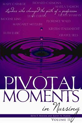 Pivotal Moments in Nursing