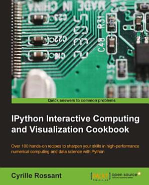 IPython Interactive Computing and Visualization Cookbook PDF