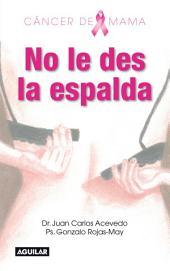 Cáncer de mama: No le des la espalda