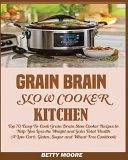 Grain Brain Slow Cooker Kitchen Book PDF