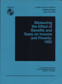 Measuring the Effect of Benefits and Taxes on Income and Poverty