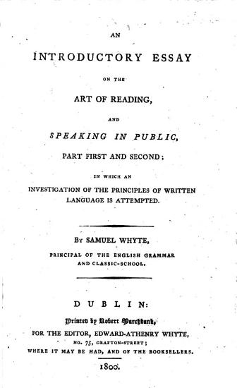 An introductory essay on the art of reading and speaking in public  etc   The editor s preface signed  Edw  Athenry Whyte   PDF