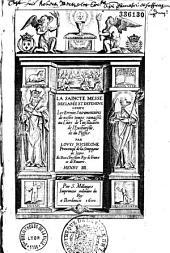 """La Saincte messe déclarée et défendue contre les erreurs sacramentaires de nostre temps ramassez au livre de l'""""Institution de l'eucharistie"""" de du Plessis, par Loys Richeome"""
