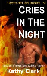 Cries In The Night A Denver After Dark Romantic Suspense Book PDF