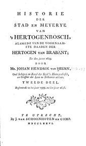 Historie der stad en meyerye van 'sHertogenbosch: alsmede van de voornaamste daaden der hertogen van Brabant, Volume 2