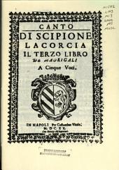 Di Scipione Lacorcia il terzo libro de madrigali: Napoli, Vitale 1620
